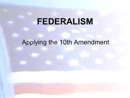 Applying the 10th Amendment