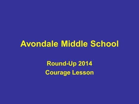 Avondale Middle School Round-Up 2014 Courage Lesson.