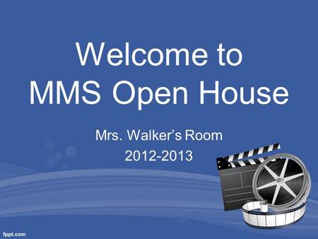 Welcome to MMS Open House Mrs. Walker's Room 2012-2013.