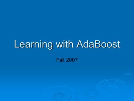 Learning with AdaBoost