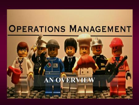 1 AN OVERVIEW. 2 IntroductionIntroduction l l Operations management is the management of an organization's productive resources or its production system.