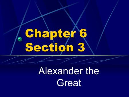 Chapter 6 Section 3 Alexander the Great. Macedon Rising kingdom north of Greece Warlike people who lived in villages ruled by nobles King had to have.