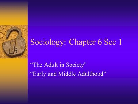 Sociology: Chapter 6 Sec 1