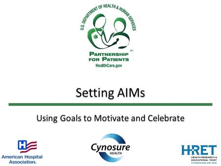 Setting AIMs Using Goals to Motivate and Celebrate.