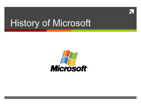  History of Microsoft. MICROSOFT  Microsoft is an american international technology company headquartered in Redmond, Washington, that develops, manufactures,
