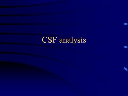 CSF analysis.