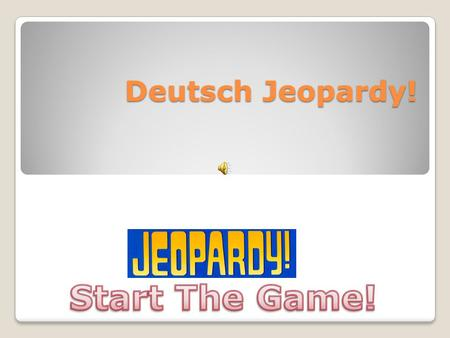 Deutsch Jeopardy!. Describing People OccupationsTalking About Your Family VerbsConjugating 100 200 300 400 500 Choose A Score To Start The Game CLICK.