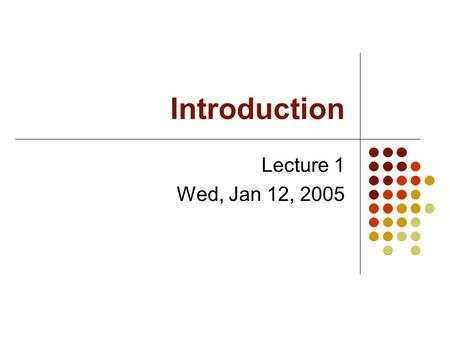 Introduction Lecture 1 Wed, Jan 12, 2005. The Stages of Compilation Lexical analysis. Syntactic analysis. Semantic analysis. Intermediate code generation.
