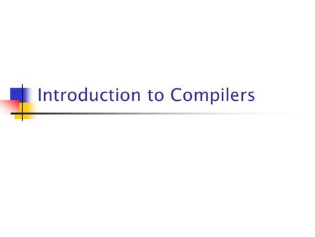 Introduction to Compilers. Related Area Programming languages Machine architecture Language theory Algorithms Data structures Operating systems Software.