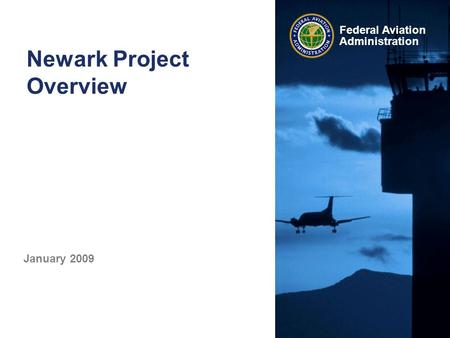 Federal Aviation Administration Newark Project Overview January 2009.