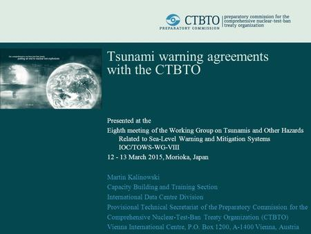 Tsunami warning agreements with the CTBTO Presented at the Eighth meeting of the Working Group on Tsunamis and Other Hazards Related to Sea-Level Warning.