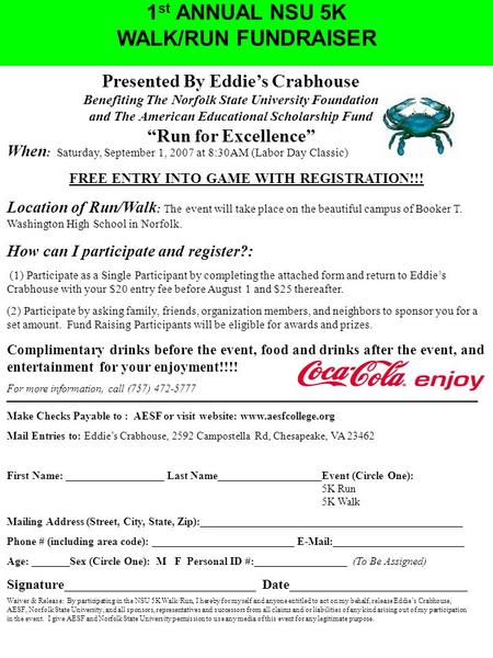 1 st ANNUAL NSU 5K WALK/RUN FUNDRAISER Presented By Eddie's Crabhouse Benefiting The Norfolk State University Foundation and The American Educational Scholarship.