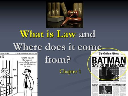 What is Law and Where does it come from? Chapter 1.