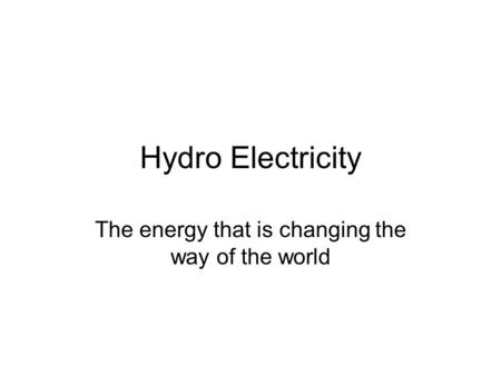 The energy that is changing the way of the world
