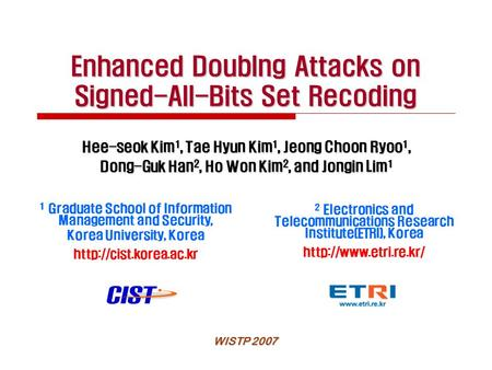 Enhanced Doublng Attacks on Signed-All-Bits Set Recoding 1 Graduate School of Information Management and Security, Korea University, Korea
