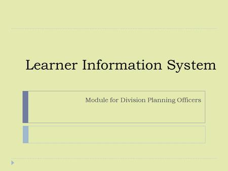 Learner Information System Module for Division Planning Officers.