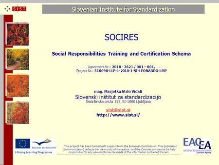SOCIRES Social Responsibilities Training and Certification Schema Agreement Nr.: 2010 - 3621 / 001 – 001, Project Nr.: 510098-LLP-1-2010-1-SI-LEONARDO-LMP.