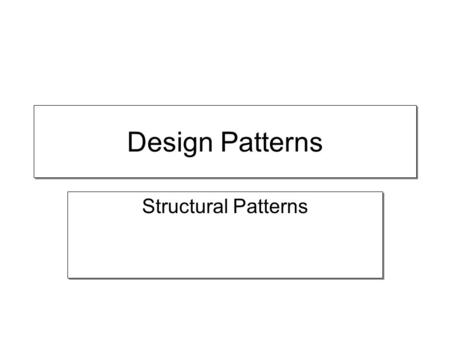 Design Patterns Structural Patterns. Adapter Convert the interface of a class into another interface clients expect Adapter lets classes work together.