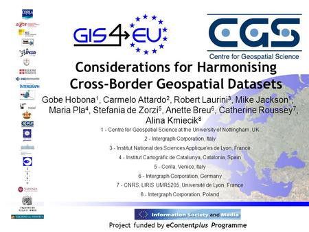 Provision of interoperable datasets to open GI to EU communities Magistrato alle Acque di Venezia Project funded by eContentplus Programme Considerations.