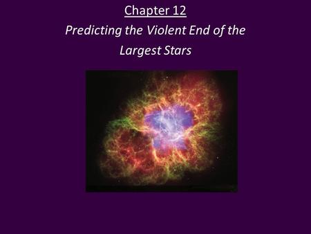 Chapter 12 Predicting the Violent End of the Largest Stars.