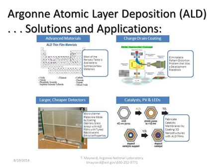 Argonne Atomic Layer Deposition (ALD)... Solutions and Applications: 8/19/2014 T. Maynard, Argonne National Laboratory, Most.
