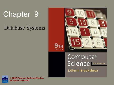 Chapter 9 Database Systems © 2007 Pearson Addison-Wesley. All rights reserved.