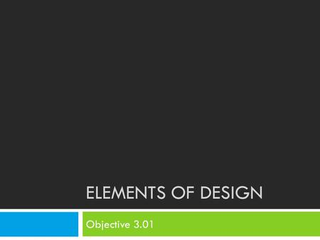 ELEMENTS OF DESIGN Objective 3.01. Bell Ringer2/12 What is a line?? Do you think a line could affect someone's feelings or emotions?? Can you list the.