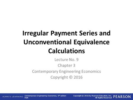 Irregular Payment Series and Unconventional Equivalence Calculations