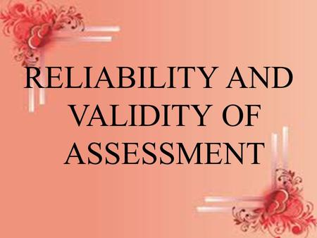 RELIABILITY AND VALIDITY OF ASSESSMENT. ITEM ANALYSIS.