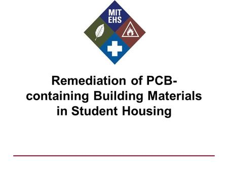 Remediation of PCB- containing Building Materials in Student Housing.