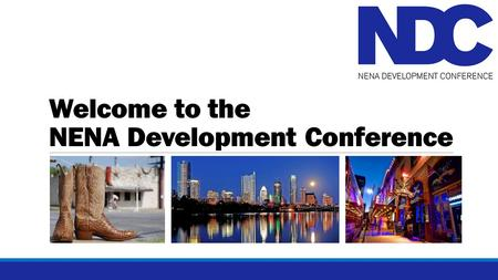 Welcome to the NENA Development Conference. Thank You to Our Sponsors!