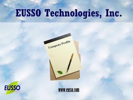 Www.eusso.com Company Profile. 2 Company Background An affiliated company of professional Network ASIC design company in USA Shareholder of an outstanding.