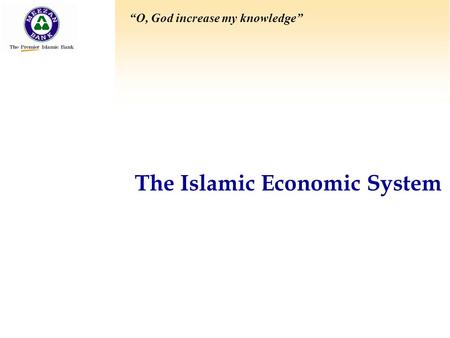 "The Islamic Economic System ""O, God increase my knowledge"""