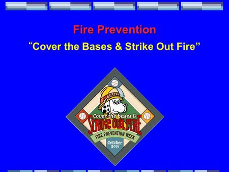 "Fire Prevention "" Cover the Bases & Strike Out Fire"""