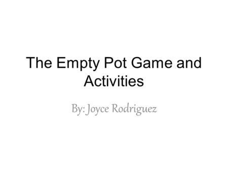 The Empty Pot Game and Activities