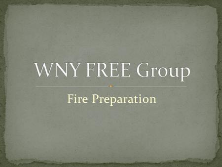 Fire Preparation. Fire and water are in all probability your first concerns regarding survival situations Both fire and water have multiple uses.