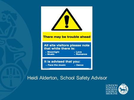 Heidi Alderton, School Safety Advisor. IN CASE OF FIRE: Sound the alarm by breaking the nearest Break Glass point (located in each stair well) Notify.