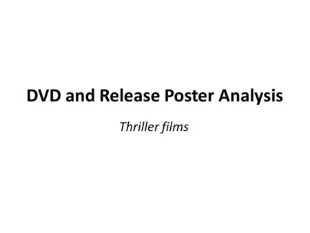 DVD and Release Poster Analysis Thriller films. Half his face is hidden to add mystery and show how his character may be concealed/hidden in the film.