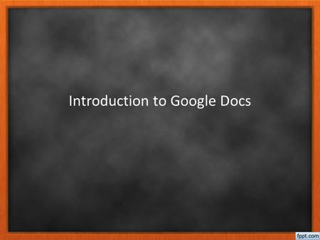 Introduction to Google Docs. Logging In Open Google Chrome.