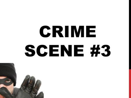"CRIME SCENE #3. THE CRIME SCENE SKETCHSKETCH EVIDENCE Evidence #1: A warning note saying… ""They found out! Clear out the account and get out now!"""