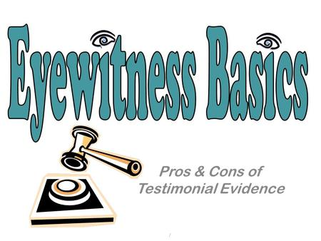 Pros & Cons of Testimonial Evidence /. Testimonial evidence includes oral or written statements given to police as well as testimony in court by people.
