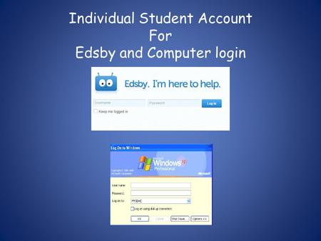 Individual Student Account For Edsby and Computer login.