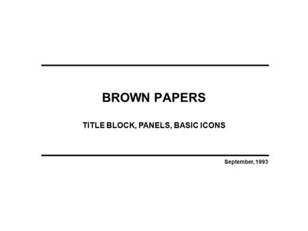 BROWN PAPERS September, 1993 TITLE BLOCK, PANELS, BASIC ICONS.