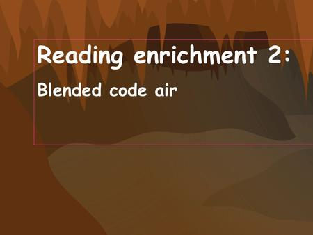 Lesson lesson Lesson 1 - m f Lesson 1 - m f Reading enrichment 2: Blended code air.