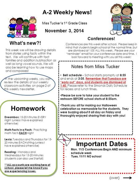 A-2 Weekly News! What's new?! Miss Tucker's 1 st Grade Class This week we will be drawing details from stories using facts within the text. We will continue.