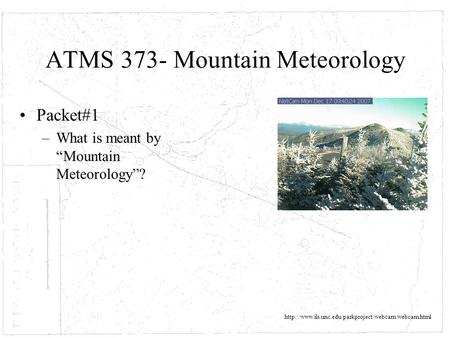 "ATMS 373- Mountain Meteorology Packet#1 –What is meant by ""Mountain Meteorology""?"