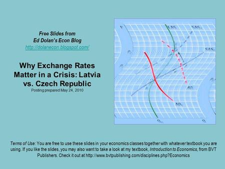 Free Slides from Ed Dolan's Econ Blog  Why Exchange Rates Matter in a Crisis: Latvia vs. Czech Republic Posting prepared.