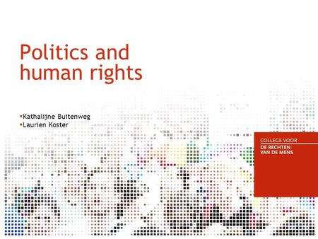 Politics and human rights  Kathalijne Buitenweg  Laurien Koster.