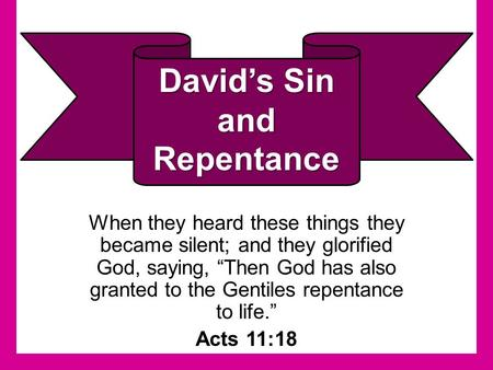 "When they heard these things they became silent; and they glorified God, saying, ""Then God has also granted to the Gentiles repentance to life."" Acts 11:18."
