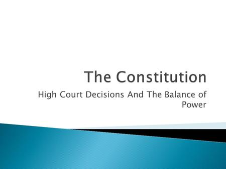 High Court Decisions And The Balance of Power. 1. Section 75 of the Constitution gives the Commonwealth the jurisdiction (power) to hear all cases which.
